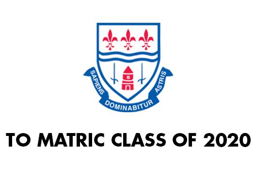To the Matric Class of 2020  STAY POSITIVE. WORK HARD. MAKE IT HAPPEN